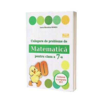 Culegere de probleme de matematica, PUISORUL- pentru clasa a VII-a., Ioana Monalisa Manea, LOGOS JUNIOR