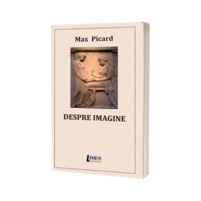 Despre imagine, Max Picard, LIMES