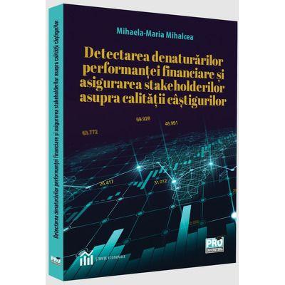 Detectarea denaturarilor performantei financiare si asigurarea stakeholderilor asupra calitatii castigurilor