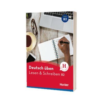 Deutsch uben. Lesen und Schreiben B2 Buch, Anneli Billina, HUEBER
