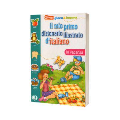 Il mio primo dizionario illustrato d italiano. In vacanza, ELI