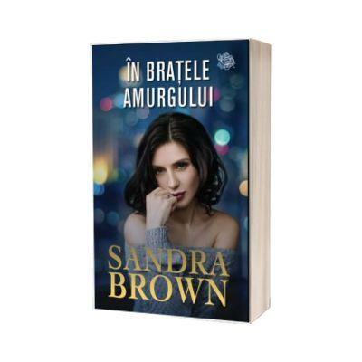 In bratele amurgului, Sandra Brown, LIRA