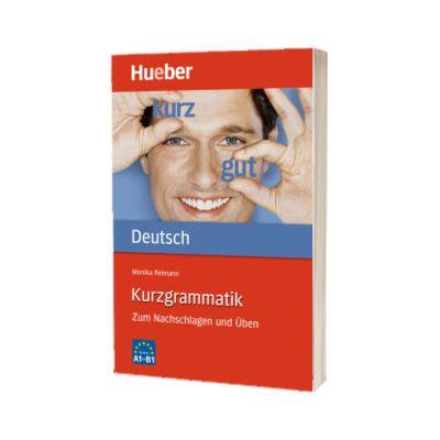 Kurzgrammatik Deutsch Ausgabe Deutsch Zum Nachschlagen und Uben, Monika Reimann, HUEBER