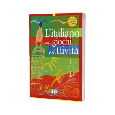 L italiano con... giochi e attivita. Libro di attivita livello intermedio inferiore, Frederica Colombo, ELI