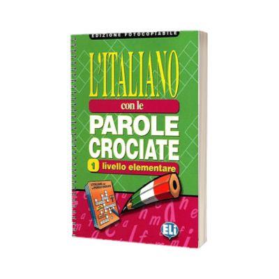 L Italiano con le parole crociate 1. Edizione fotocopiabile, ELI
