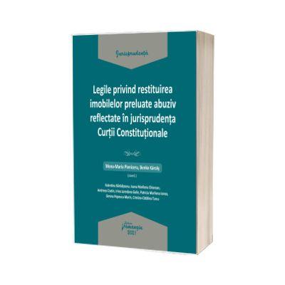 Legile privind restituirea imobilelor preluate abuziv reflectate in jurisprudenta Curtii Constitutionale, Mona-Maria Pivniceru, HAMANGIU