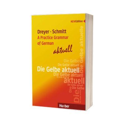 Lehr - und Ubungsbuch der deutschen Grammatik. A Practice Grammar of German. aktuell Ausgabe Englisch, Richard Schmitt, HUEBER