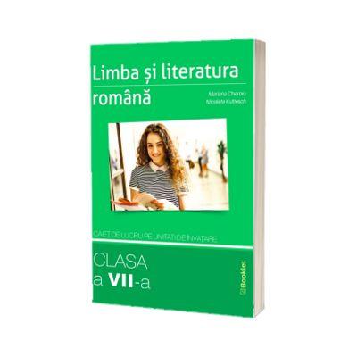 Limba si literatura romana - caiet de lucru pe unitati de invatare - clasa a VII-a, Nicoleta Kuttes Mariana Cheroiu, BOOKLET