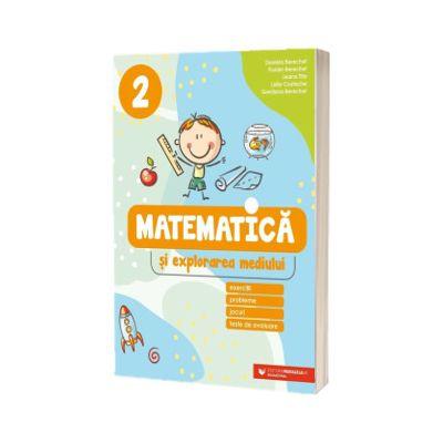 Matematică și explorarea mediului. Exerciții, probleme, jocuri, teste de evaluare. Clasa a 2-a, Daniela Berechet, PARALELA 45