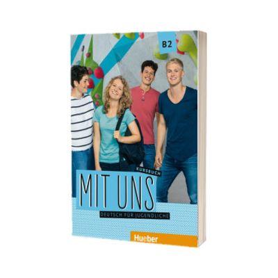 Mit uns B2. Kursbuch Deutsch fur Jugendliche, Anna Breitsameter, HUEBER