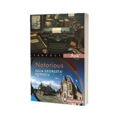 Notorious, Georgeta Popescu, PARALELA 45