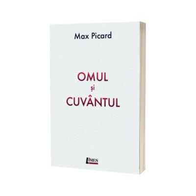 Omul si cuvantul, Max Picard, LIMES