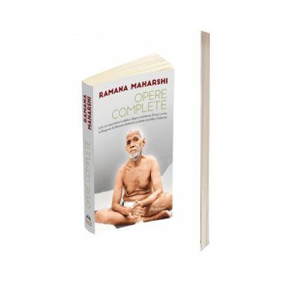 Opere complete - Cele mai importante invataturi despre realizarea Sinelui scrise de Bhagavan Sri Ramana Maharshi si editate de Arthur Osborne, Ramana Maharshi, HERALD