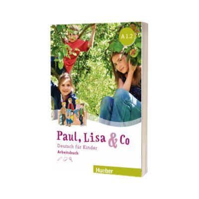 Paul, Lisa und Co A1. 2 Arbeitsbuch Deutsch fur Kinder, Manuela Georgiakaki, HUEBER