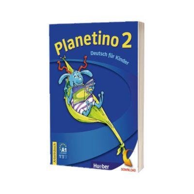 Planetino 2. Arbeitsbuch Deutsch fur Kinder, Gabriele Kopp, HUEBER