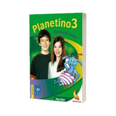 Planetino 3. Kursbuch Deutsch fur Kinder, Gabriele Kopp, HUEBER
