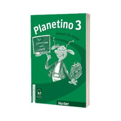 Planetino 3. Lehrerhandbuch Deutsch fur Kinder, Gabriele Kopp, HUEBER