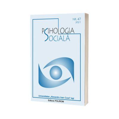 Psihologia sociala. Buletinul Laboratorului Psihologia cimpului social 47(I)/2021, Mihai Dinu Gheorghiu, POLIROM
