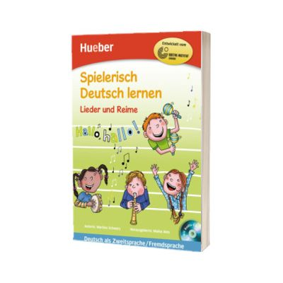 Spielerisch Deutsch lernen. Lieder und Reime Buch mit eingelegter Audio-CD, Martina Schwarz, HUEBER