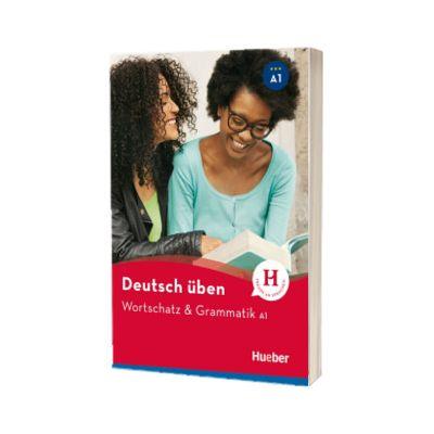 Deutsch uben. Wortschatz und Grammatik A1, Anneli Billina, HUEBER