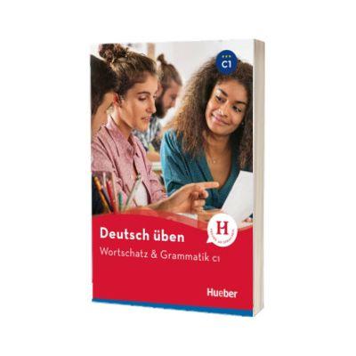 Deutsch uben. Wortschatz und Grammatik C1, Anneli Billina, HUEBER