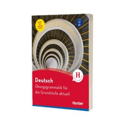 Deutsch. Ubungsgrammatik fur die Grundstufe. Aktuell Buch mit Online Tests, Anneli Billina, HUEBER