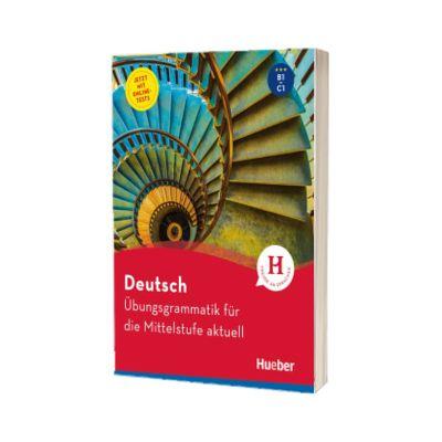 Deutsch. Ubungsgrammatik fur die Mittelstufe aktuell, Axel Hering, HUEBER