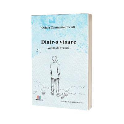 Dintr-o visare, Ovidiu Constantin Cornila, CREATOR