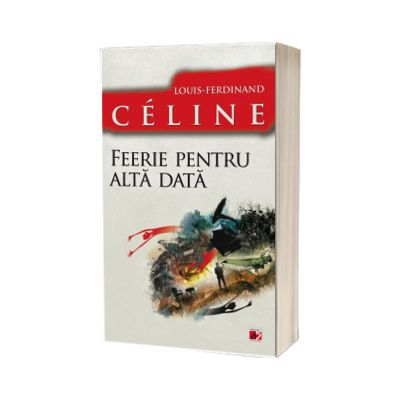 Feerie pentru alta data, Celine Louis-Ferdinand, PARALELA 45