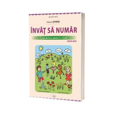 Invat sa numar - Caiet de lucru pentru 2-3 ani, Valeria Cinca, CABA