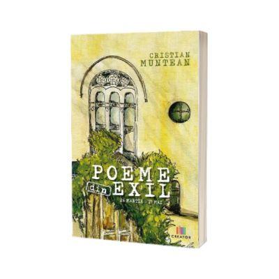 Poeme din exil, Cristian Muntean, CREATOR