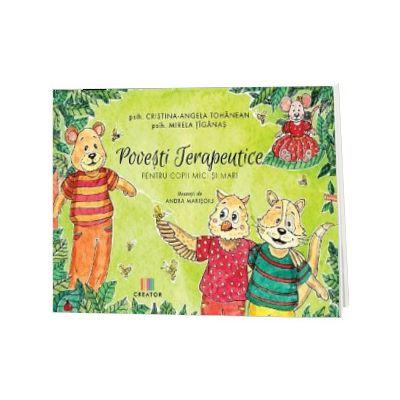 Povesti terapeutice pentru copii mici si mari, Cristina-Angela Tohanean, CREATOR