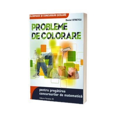 Probleme de colorare pentru pregatirea concursurilor de matematica, Daniel Stretcu, PARALELA 45
