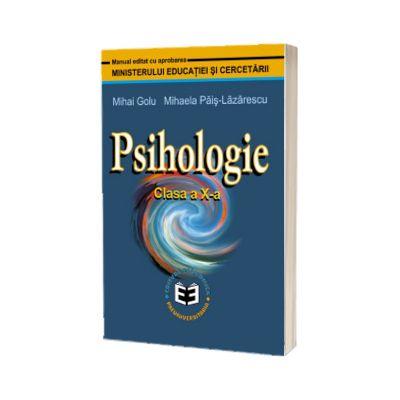 Psihologie. Manual pentru clasa a X-a, Mihai Golu, ECONOMICA