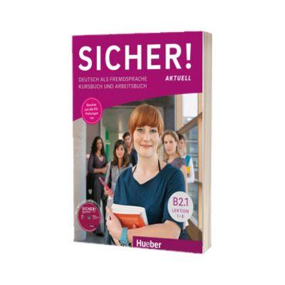 Sicher! aktuell B2. 1 Kurs und Arbeitsbuch mit MP3-CD zum Arbeitsbuch, Lektion 1- 6, Susanne Schwalb, HUEBER