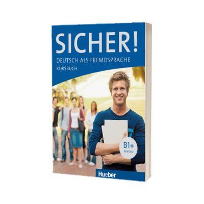 Sicher! B1+ Kursbuch, Susanne Schwalb, HUEBER