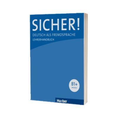 Sicher! B1+ Lehrerhandbuch, Claudia Boschel, HUEBER