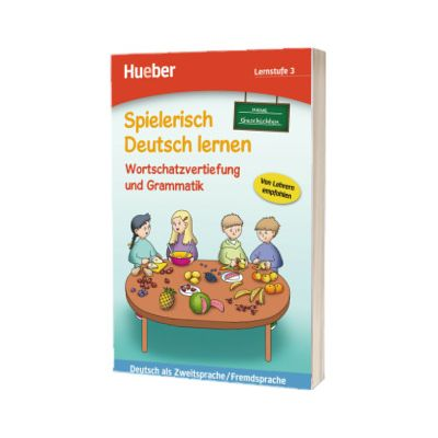 Spielerisch Deutsch lernen. Wortschatzvertiefung und Grammatik, Marion Techmer, HUEBER