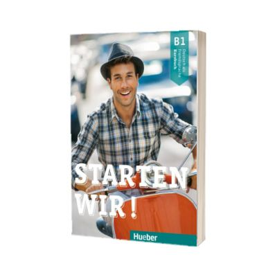 Starten wir! B1 Kursbuch, Rolf Bruseke, HUEBER