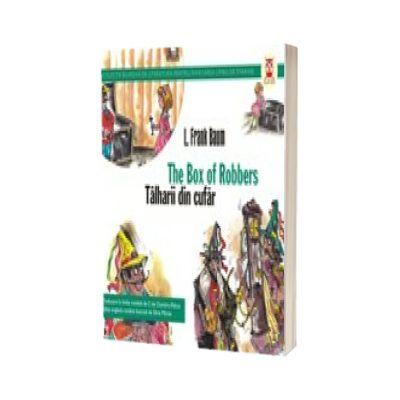 Talharii din cufar. The box of robbers, Frank L. Baum, PARALELA 45