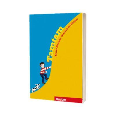Tamtam. Arbeitsbuch Erster Kontakt Deutsch fur Kinder, Gabriele Kopp, HUEBER