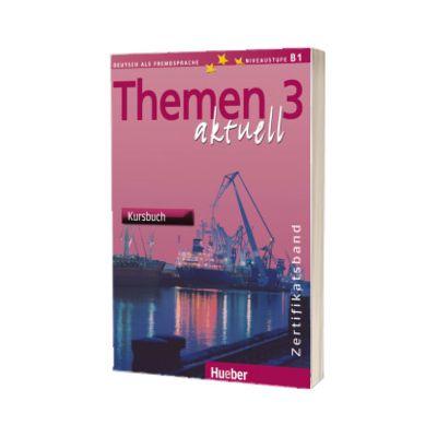 Themen aktuell 3. Zertifikatsband Kursbuch, Dorte Weers, HUEBER