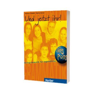 Und jetzt ihr! Lehrbuch Basisgrammatik fur Jugendliche, Marion Kerner, HUEBER