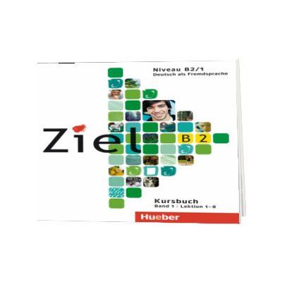 Ziel B2. Band 1 Lektion 1 - 8. 2 Audio-CDs zum Kursbuch, Rosa Maria Dallapiazza, HUEBER